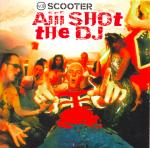 Cover: Scooter - Aiii Shot The DJ