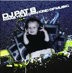 Cover: DJ Pat B - Make Your Own Kind Of Music