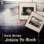 Cover: Scott Brown - Joints To Rock
