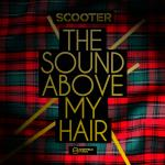 Cover: Scooter - The Sound Above My Hair (Video Mix)