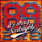 Cover: 89ers - It's Okay & Alright (Radio Edit)