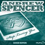 Cover: Andrew Spencer - Stop Loving You (Brooklyn Bounce Remix Edit)