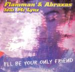 Cover: Lynx - I'll Be Your Only Friend (Radio Mix)