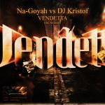 Cover: Na-Goyah vs DJ Kristof - Vendetta (The Anthem)