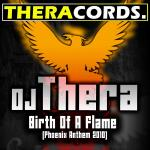Cover: DJ Thera - Birth Of A Flame (Phoenix Anthem 2010)