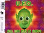 Cover: U.F.O. - All We Do Is Rave (Radio Edit)