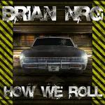 Cover: Brian NRG - How We Roll