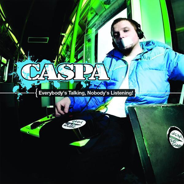 Caspa - Everybody's Talking, Nobody's Listening!