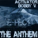 Cover: Bobby V & Activator - E-fect The Anthem