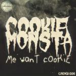 Cover: Cookie Monsta - Me Want Cookie