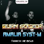 Cover: Amalia Syst-M & Burn Soldier - Thinkin Me Dead