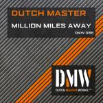 Cover: Dutch Master - Million Miles Away