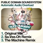 Cover: Public Domain Soundsystem - Automatic Audio Overload (The Machine Remix)