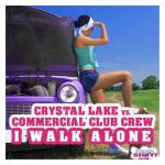 Cover: Crystal Lake - I Walk Alone (Radio Edit)