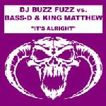 Cover: Buzz Fuzz Vs. Bass-D & King Matthew - It's Alright