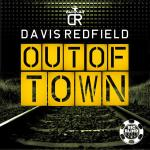 Cover: Davis Redfield - Out Of Town (Bigroom Video Edit)
