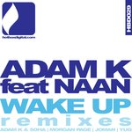 Cover: Adam K feat. Naan - Wake Up (Adam K & Soha Remix)