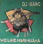 Cover: Dj Isaac - We Like Marihuana