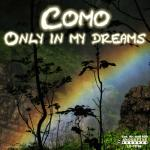 Cover: Como - Only in My Dreams (Sam G Radio)