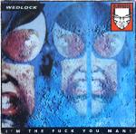 Cover: Wedlock - I'm The Fuck You Man!