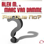 Cover: Alex M. vs. Marc van Damme - Por Que No? (Original Mix)