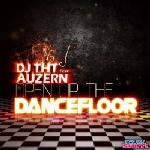 Cover: DJ THT feat. Auzern - Open Up The Dancefloor (Radio Edit)