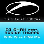 Cover: DJ Shah - Who Will Find Me (Main Mix)