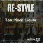 Cover: Re-Style - Too Much Liquor