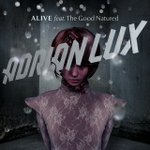 Cover: Adrian Lux feat. The Good Natured - Alive (Basto Remix)