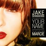 Cover: Jake Shanahan feat. Marcie - Your Name (Radio Edit)