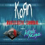 Cover: Korn feat. Skrillex & Kill The Noise - Narcissistic Cannibal