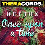 Cover: Deetox - Once Upon A Time