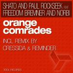 Cover: SHato & Paul Rockseek feat. Freedom Bremner & Norbi - Orange Comrades (Original Mix)