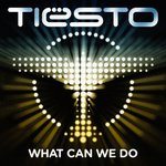 Cover: Tiësto - What Can We Do (A Deeper Love) (Extended Mix)