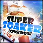 Cover: Bombs Away - Super Soaker (Original Extended)