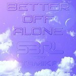Cover: S3RL Ft. Tamika - Better Off Alone