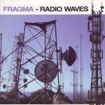 Cover: Fragma - Radio Waves (Radio Edit)