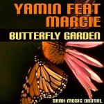 Cover: Yamin Feat. Marcie - Butterfly Garden (Original Mix)