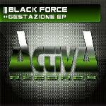 Cover: Black Force - Gestazione
