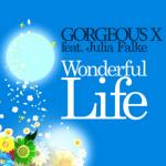 Cover: Gorgeous X - Wonderful Life (89ers Remix)