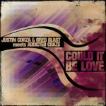 Cover: Justin Corza & Greg Blast meets Addicted Craze - Could It Be Love (Justin Corza Meets Greg Blast Remix)