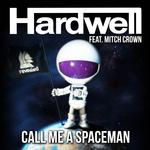 Cover: Hardwell - Call Me A Spaceman (Radio Edit)