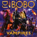 Cover: DJ BoBo - Vampires Are Alive