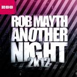 Cover: Rob Mayth - Another Night 2K12 (Extended Mix)