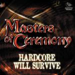 Cover: Masters of Ceremony - Hardcore Will Survive