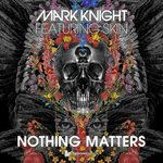 Cover: Mark Knight - Nothing Matters (Noisia Remix)