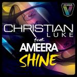 Cover: Christian Luke feat. Ameera - Shine (Original Mix)