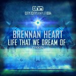 Cover: Brennan Heart - Life That We Dream Of (City2City)