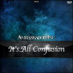 Cover: Ambassador Inc - It's All Confusion