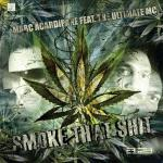 Cover: Marc Acardipane - Smoke That Shit